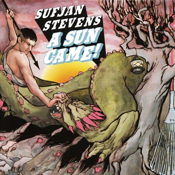 Stevens, Sufjan A Sun Came!