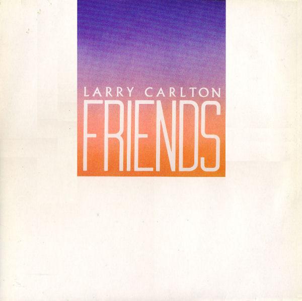 Carlton, Larry Friends Vinyl