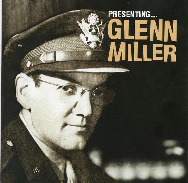 Miller, Glenn Presenting... Glenn Miller