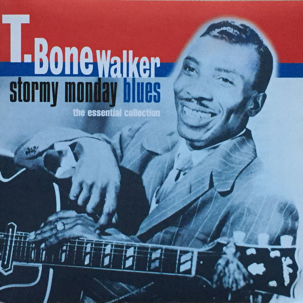 Walker, T Bone Stormy Monday Blues - The Essential Collection CD