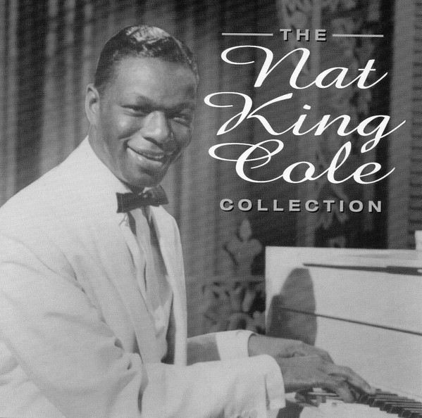 Nat King Cole The Nat King Call Collection
