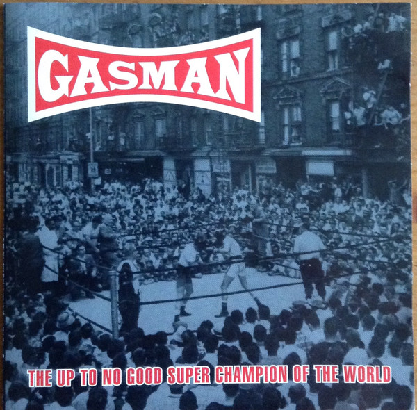 Gasman The Up To No Good Super Champion Of The World CD