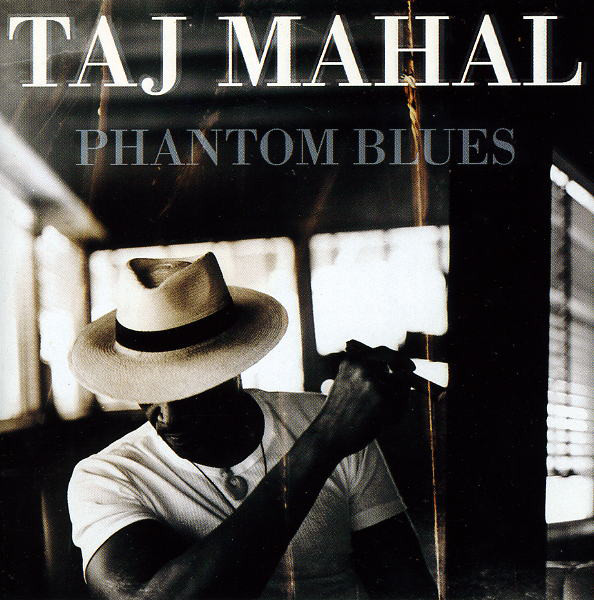 Mahal, Taj Phantom Blues