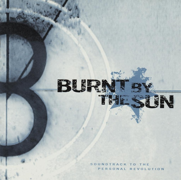 Burnt By The Sun Soundtrack To The Personal Revolution