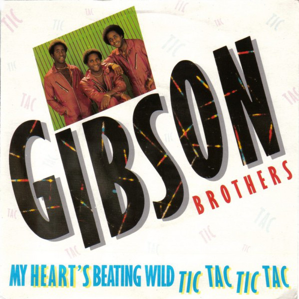 Gibson Brothers My Heart's Beating Wild Tic Tac Tic Tac