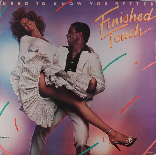 Finished Touch Need To Know You Better