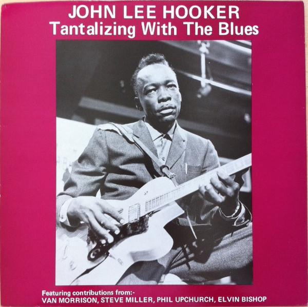 John Lee Hooker Tantalizing With The Blues
