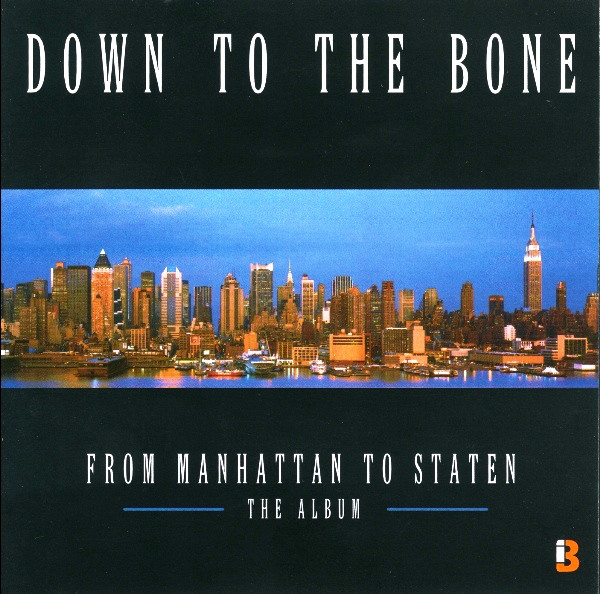 Down To the Bone From Manhattan To Staten - The Album