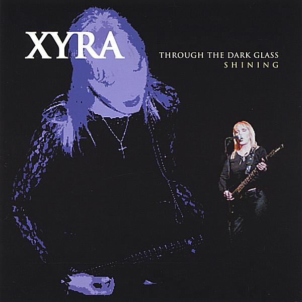 Xyra Through The Dark Glass Shining