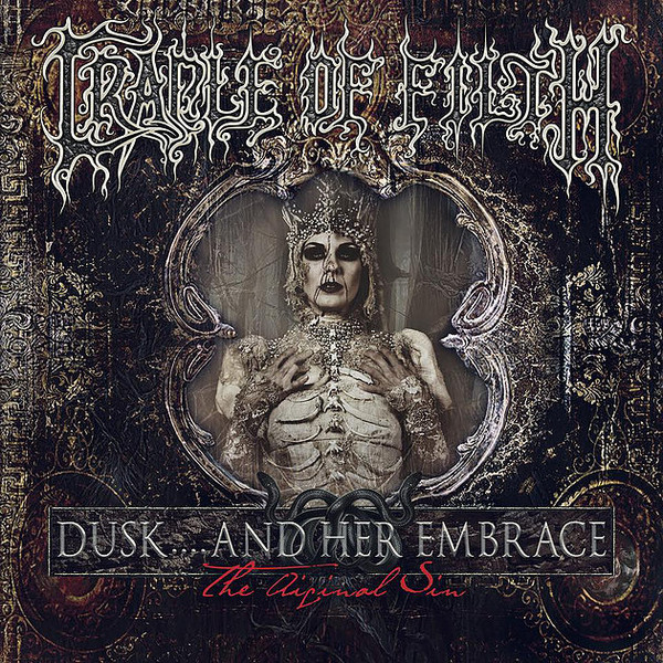 Cradle Of Filth Dusk.... And Her Embrace - The Original Sin