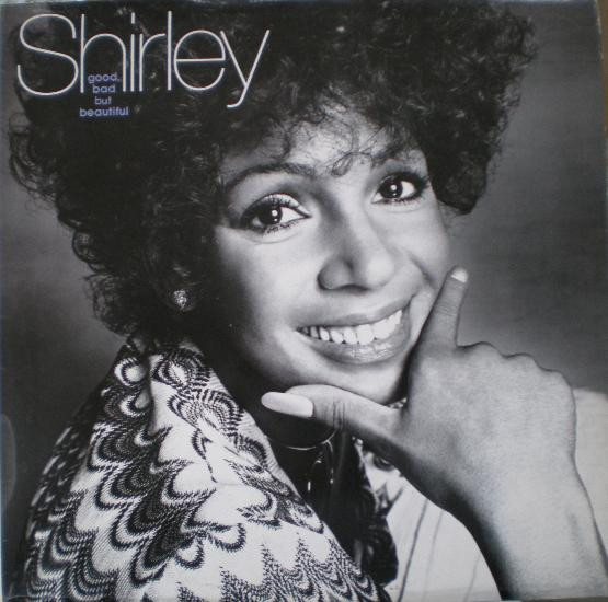 Bassey, Shirley Good, Bad But Beautiful