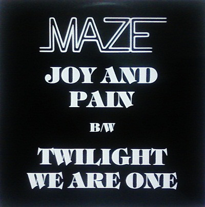 Maze Featuring Frankie Beverly Joy And Pain / Twilight / We Are One