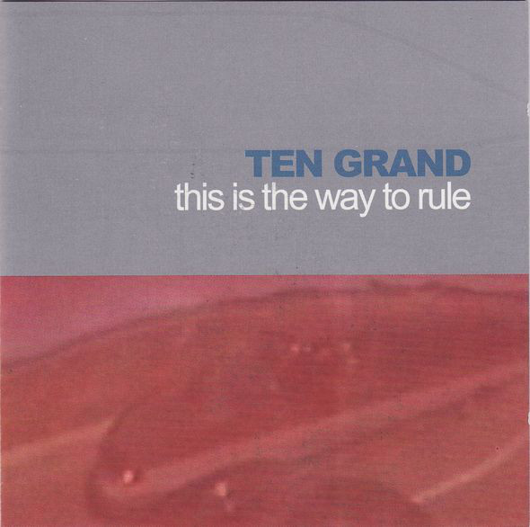 Ten Grand This Is The Way To Rule