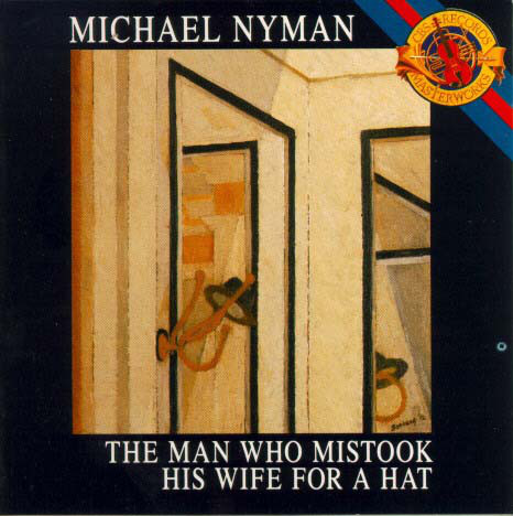 Nyman, Michael The Man Who Mistook His Wife For A Hat