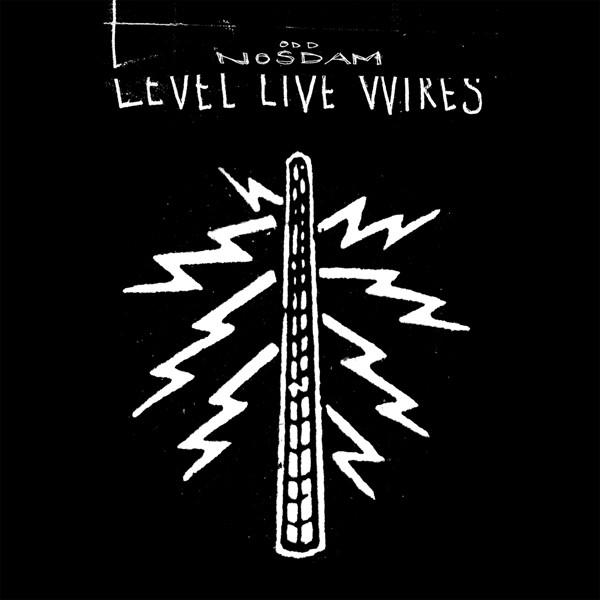Odd Nosdam Level Live Wires