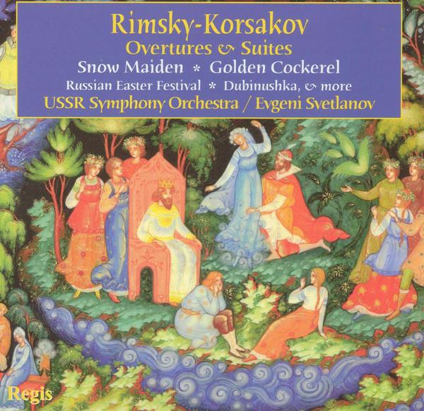 Rimsky-Korsakov, USSR Symphony Orchestra, Evgeni Svetlanov Overtures & Suites