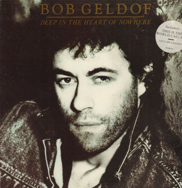 Geldof, Bob Deep In The Heart Of Nowhere Vinyl