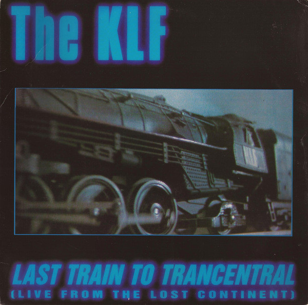 The KLF Last Train To Trancentral (Live From The Lost Continent)