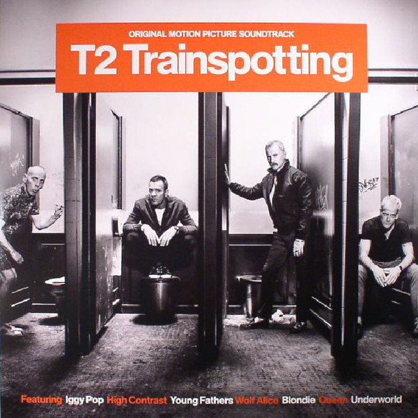 Original Motion Picture Soundtrack T2 Trainspotting