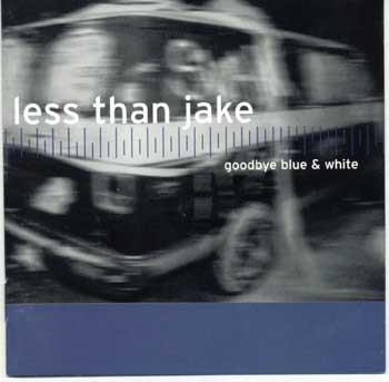 Less Than Jake Goodbye Blue & White
