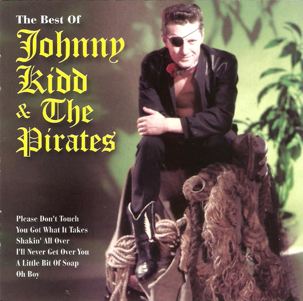 Kidd, Johnny & The Pirates The Best Of
