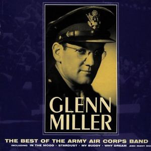 Miller, Glenn The Best Of The Army Air Corps Band CD