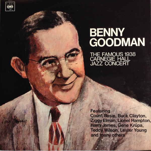 Goodman, Benny The Famous 1938 Carnegie Hall Jazz Concert