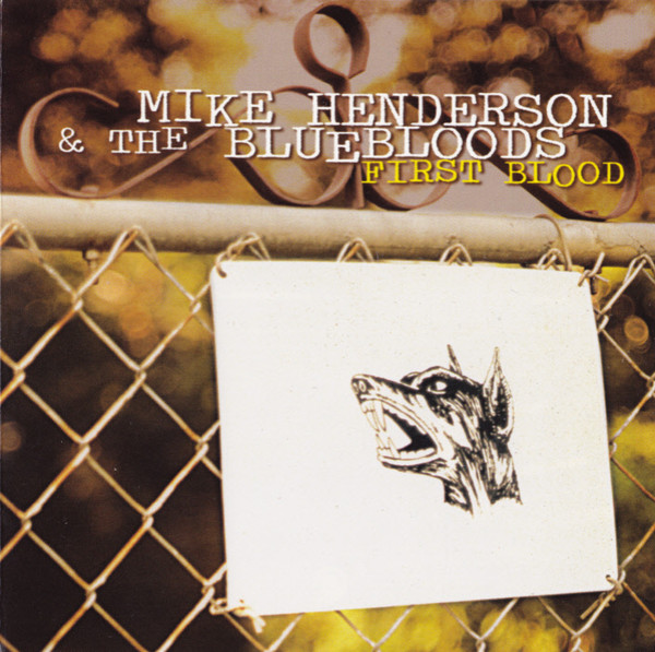 Henderson, Mike & The Bluebloods First Blood CD