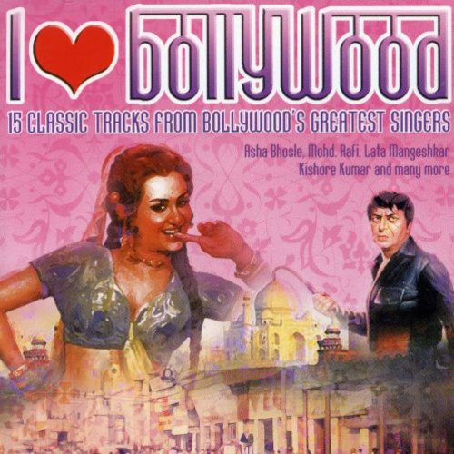 Various I Love Bollywood - 15 Classic Tracks From Bollywood's Greatest Singers CD