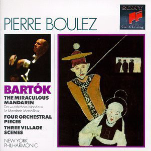 Bartok - Pierre Boulez The Miraculous Mandarin / Four Orchestral Pieces / Three Village Scenes CD
