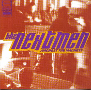 The Nextmen Amongst The Madness CD