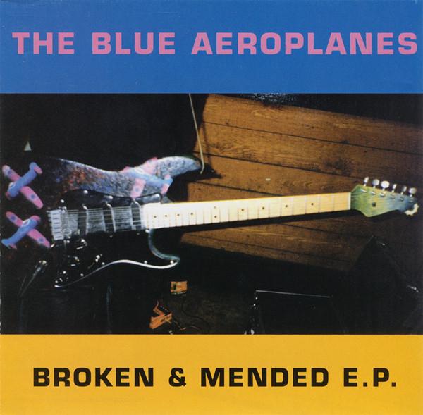 Blue Aeroplanes (The) Broken & Mended E.P.