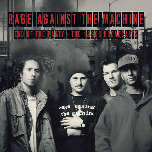 Rage Against The Machine End Of The Party - The 1990s Broadcasts  Vinyl