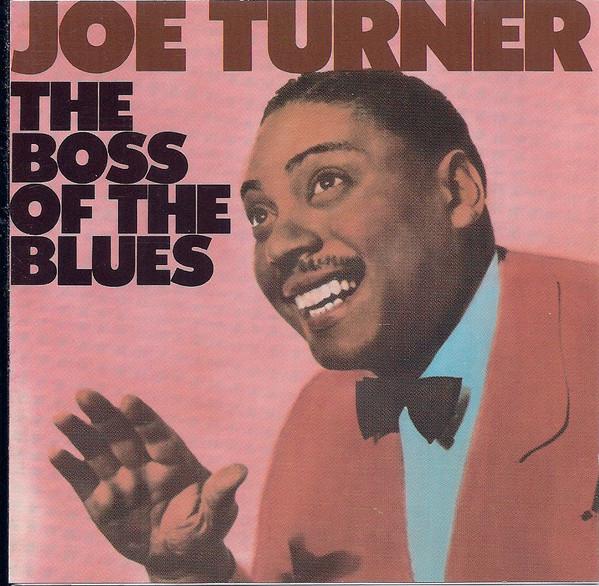 Turner, Joe The Boss of the Blues