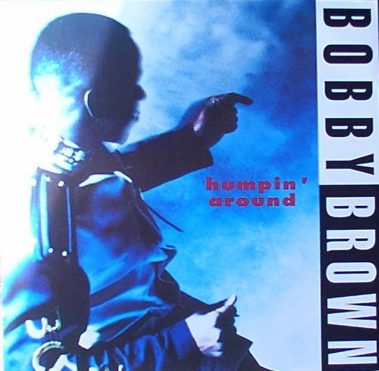 Bobby Brown Humpin' Around Vinyl