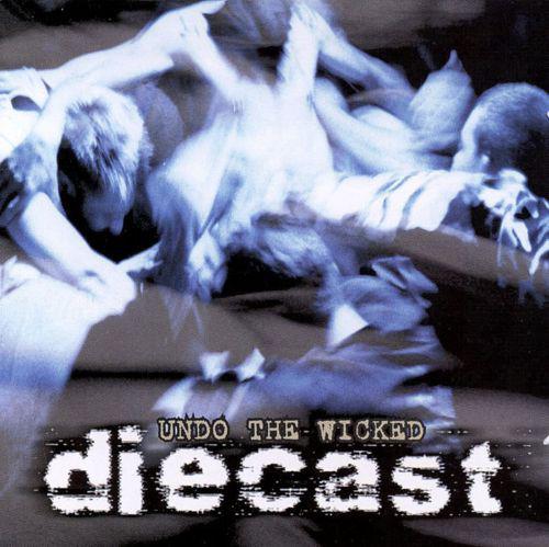 Diecast Undo The Wicked