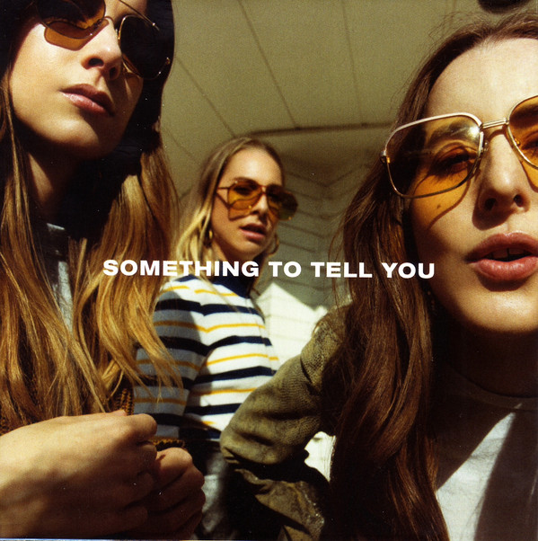 Haim Something To Tell You