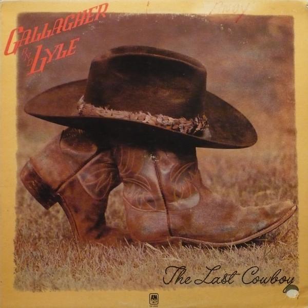 Gallagher & Lyle The Last Cowboy