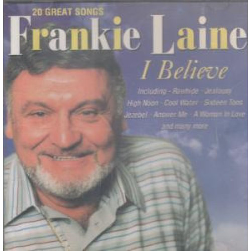 Laine, Frankie 20 Great Songs I Believe