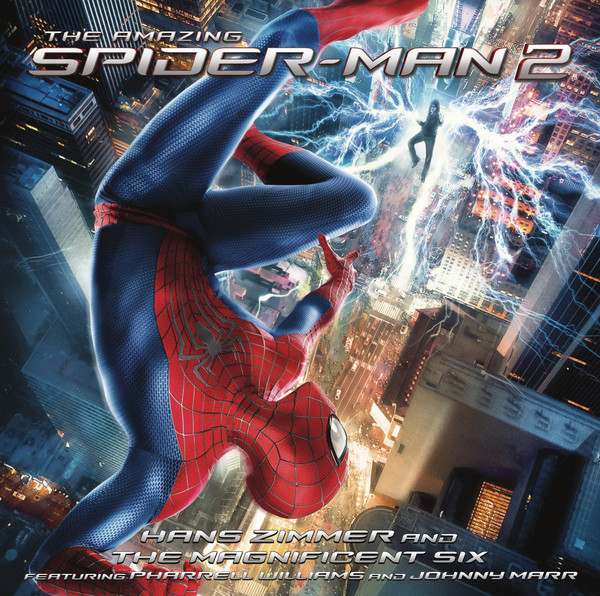 Hans Zimmer And The Magnificent Six (2) Featuring Pharrell Williams And Johnny Marr The Amazing Spider-Man 2 (The Original Motion Picture Soundtrack)