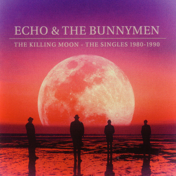 Echo & The Bunnymen The Killing Moon - The Singles 1980-1990
