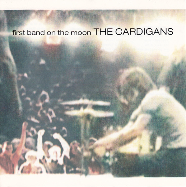Cardigans (The) First Band On The Moon