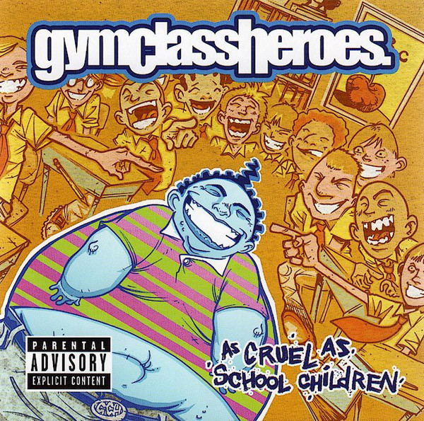 Gym Class Heroes As Cruel As School Children CD