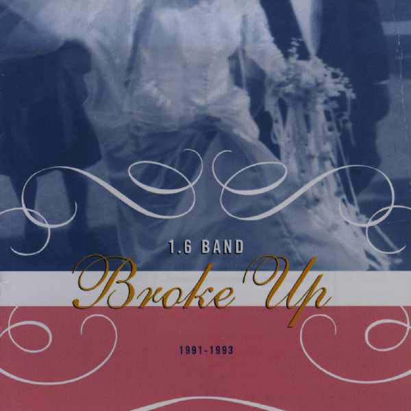 1.6 Band Broke Up CD