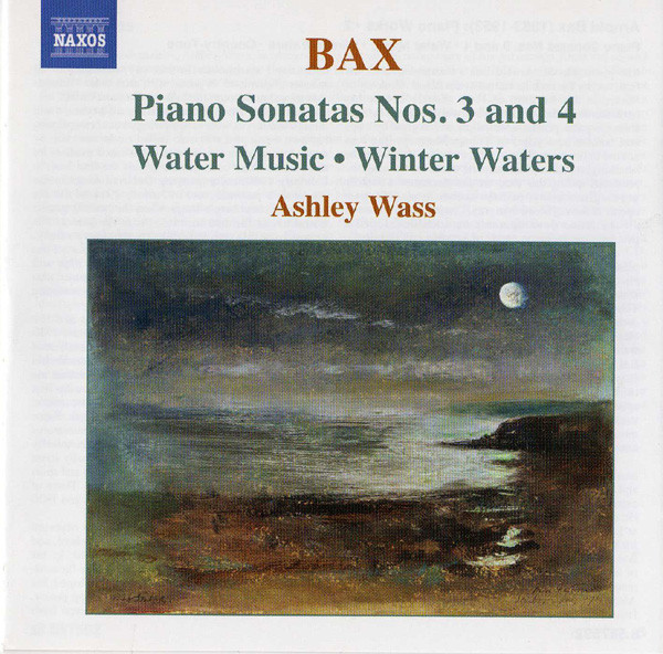 Bax, Ashley Wass Piano Sonatas Nos. 3 And 4 - Water Music • Winter Waters CD