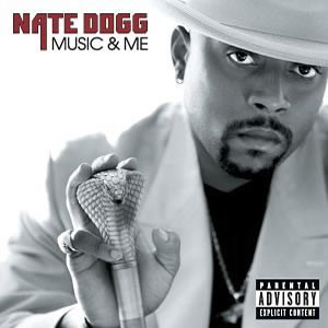 Nate Dogg Music & Me