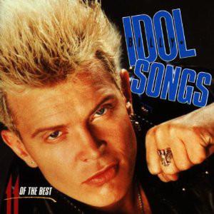 Idol, Billy Idol Songs - Eleven Of The Best