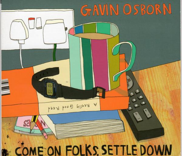 Osborn, Gavin Come On Folks, Settle Down CD