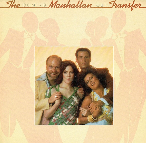 The Manhattan Transfer Coming Out
