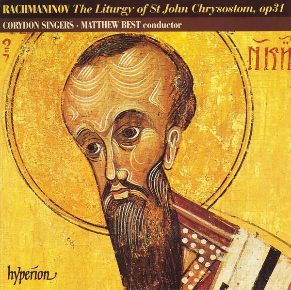 Rachmaninov - Corydon Singers, Matthew Best The Divine Liturgy Of St. John Chrysostom, Op. 31